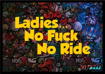 Ladies no Fuck no Ride V1